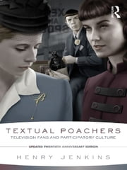 Textual Poachers - Television Fans and Participatory Culture ebook by Henry Jenkins