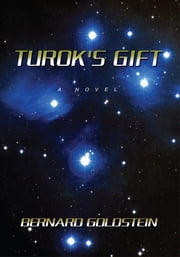 TUROK'S GIFT ebook by Bernard Goldstein