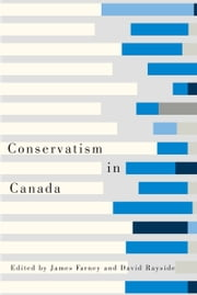 Conservatism in Canada ebook by James Harold Farney,David Rayside