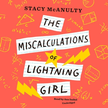 The Miscalculations of Lightning Girl audiobook by Stacy McAnulty