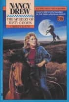The Mystery of Misty Canyon ebook by Carolyn Keene