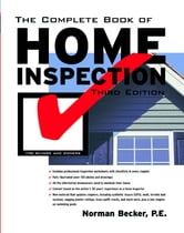 The Complete Book of Home Inspection ebook by Norman Becker