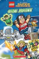Space Justice! (LEGO DC Super Heroes) ebook by Scholastic