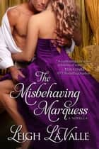 The Misbehaving Marquess ebook by Leigh LaValle