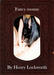 Fancy mouse ebook by Henry Lockworth,Lucy Mcgreggor,John Hawk