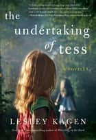 The Undertaking of Tess ebook by Lesley Kagen