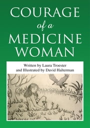 Courage of a Medicine Woman ebook by Laura Troester