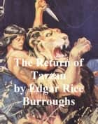 The Return of Tarzan, Second Novel of the Tarzan Series ebook by Edgar Rice Burroughs