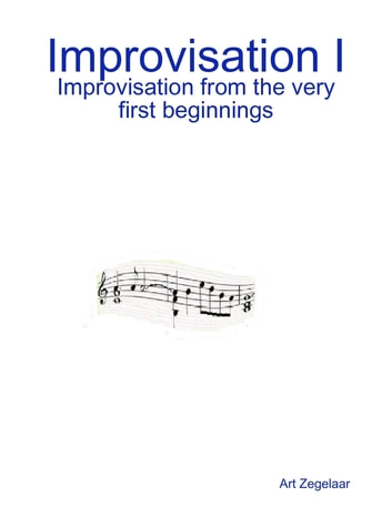 Improvisation Book I ebook by Art Zegelaar