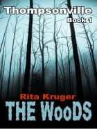 The Woods - Book 1 ebook by Rita Kruger