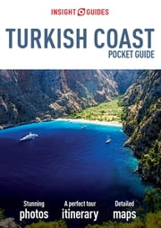 Insight Guides: Pocket Turkish Coast ebook by APA Publications Limited