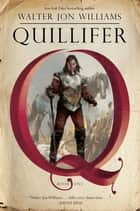 Quillifer ebook by Walter Jon Williams