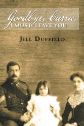 Goodbye, Carrie, I Must Leave You ebook by Jill Duffield