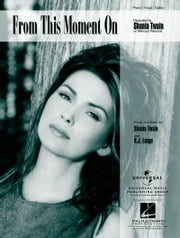 From This Moment On Sheet Music ebook by Shania Twain