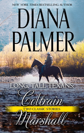 Long, Tall Texans: Coltrain & Long, Tall Texans: Marshall ebook by Diana Palmer