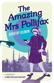 The Amazing Mrs Pollifax ebook by Dorothy Gilman