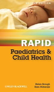 Rapid Paediatrics and Child Health ebook by Helen A. Brough,Ram Nataraja