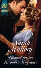 Pursued For The Viscount's Vengeance (Mills & Boon Historical) ebook by Sarah Mallory