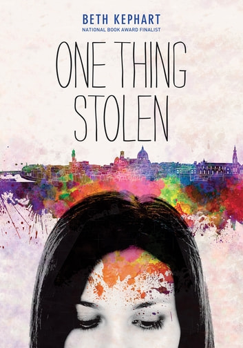 One Thing Stolen ebook by Beth Kephart