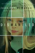 Dismantled ebook by Jennifer McMahon