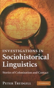 Investigations in Sociohistorical Linguistics ebook by Trudgill, Peter