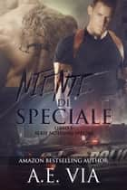 Niente di Speciale ebook by A.E. Via, Francesca Giraudo