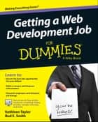 Getting a Web Development Job For Dummies ebook by Kathleen Taylor, Bud E. Smith