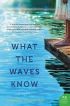 What the Waves Know ebook by Tamara Valentine