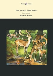 The Animal Why Book - Pictures by Edwin Noble ebook by Edwin Noble,William Plane Pycraft