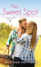 The Sweet Spot ekitaplar by Heather Heyford