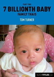 Family Thais 2 - 7 Billionth Baby ebook by Tom Turner