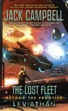 The Lost Fleet: Beyond the Frontier: Leviathan ebook by Jack Campbell