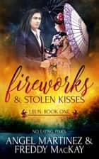 Fireworks and Stolen Kisses ebook by