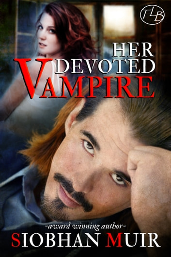 Her Devoted Vampire, Second Edition ebook by Siobhan Muir