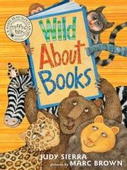 Wild About Books ebook by Judy Sierra,Marc Brown
