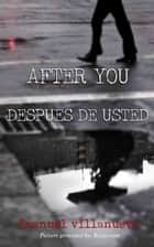 After You / Después de Usted ebook by Emanuel Villanueva