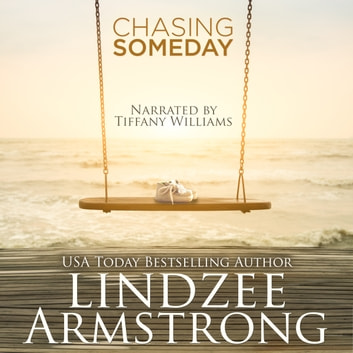 Chasing Someday audiobook by Lindzee Armstrong