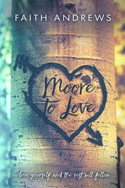 Moore To Love ebook by Faith Andrews