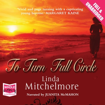 To Turn Full Circle audiobook by Linda Mitchelmore