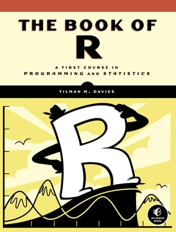 The book of r ebook by tilman m davies 9781593277796 rakuten kobo the book of r a first course in programming and statistics ebook by tilman m fandeluxe Images