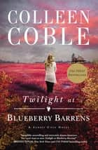 Twilight at Blueberry Barrens ebook by
