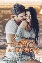 Coffee Temptations ebook by Christa Ann