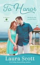 To Honor - A Heartwarming Small Town Romance ebook by Laura Scott