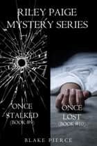 Riley Paige Mystery Bundle: Once Stalked (#9) and Once Lost (#10) ebook by Blake Pierce