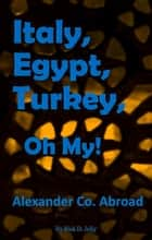 Italy, Egypt, Turkey, Oh My! ebook by Rick D. Jolly