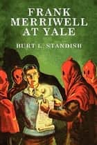 Frank Merriwell at Yale eBook by Burt L. Standish