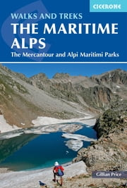 Walks and Treks in the Maritime Alps - The Mercantour and Alpi Marittime Parks ebook by Gillian Price