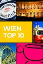 Wien - Top 10 ebook by Stefan Rogal