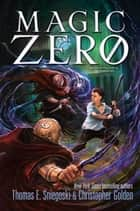 Magic Zero ebook by Christopher Golden, Thomas E. Sniegoski