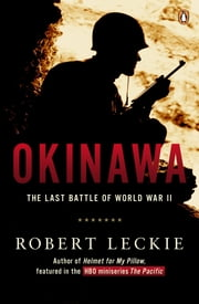 Okinawa - The Last Battle of World War II ebook by Robert Leckie